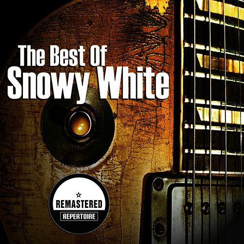 The Best Of Snowy White (Remastered) by Snowy White
