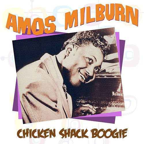 Chicken Shack Boogie by Amos Milburn