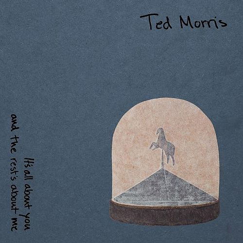 It's All About You and the Rest's About Me by Ted Morris