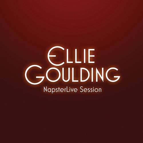 NapsterLive Session by Ellie Goulding