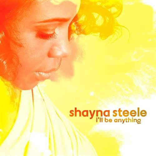 I'll Be Anything de Shayna Steele