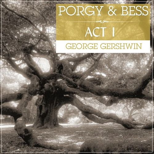 Porgy And Bess Act 1 Original Soundtrack Recording by George Gershwin