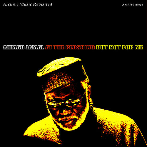 At the Pershing / But Not for Me de Ahmad Jamal