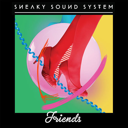 Friends von Sneaky Sound System