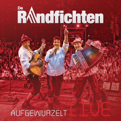 Aufgewurzelt - Live von De Randfichten