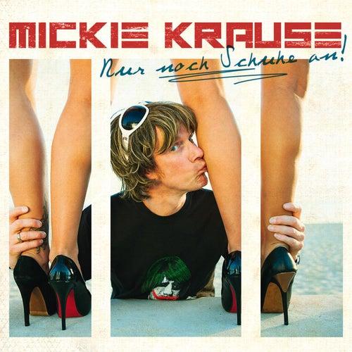 Nur Noch Schuhe An! von Mickie Krause