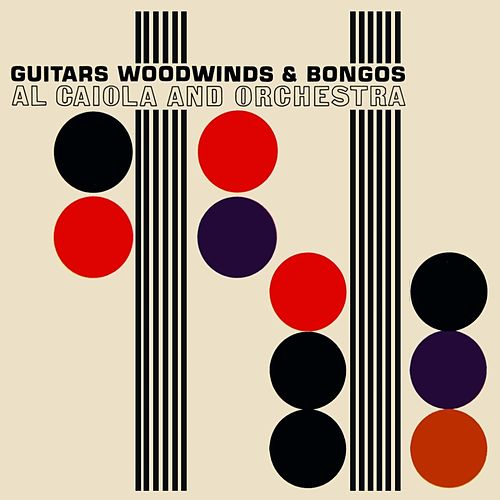 Guitars, Woodwinds & Bongos by Al Caiola