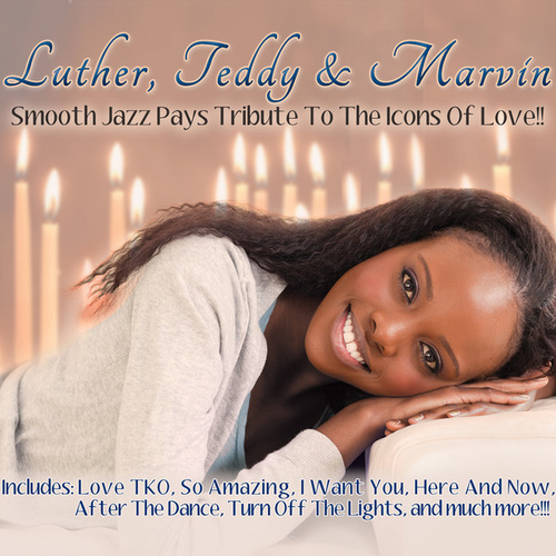 Luther, Teddy & Marvin: Smooth Jazz Pays Tribute To The Icons Of Love de Smooth Jazz Allstars