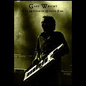 The Motion of Hidden Fire by Gary Wright