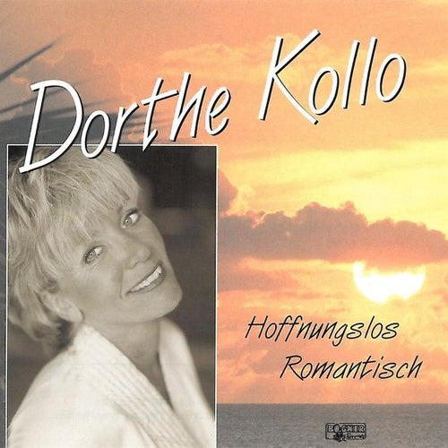 Hoffnungslos Romantisch by Dorthe Kollo