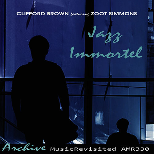 Jazz Immortal by Clifford Brown
