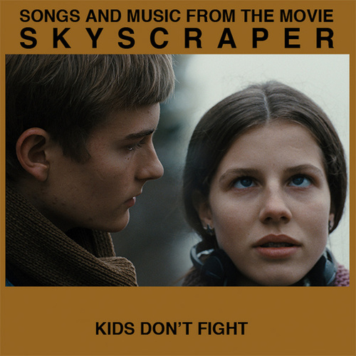 Kids Don't Fight (From The Movie Skyscraper) by Jonas Bjerre