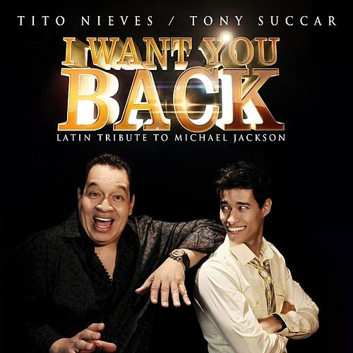 I Want You Back (feat. Tito Nieves) by Tony Succar