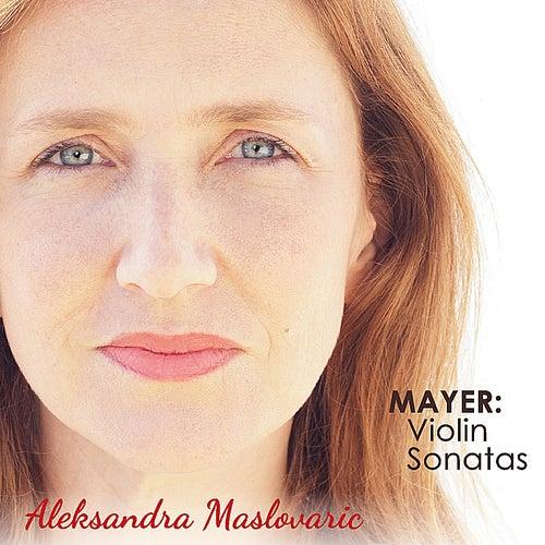 Mayer: Violin Sonatas by Aleksandra Maslovaric