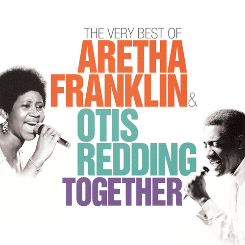 Together-The Very Best Of by Otis Redding & Aretha Franklin