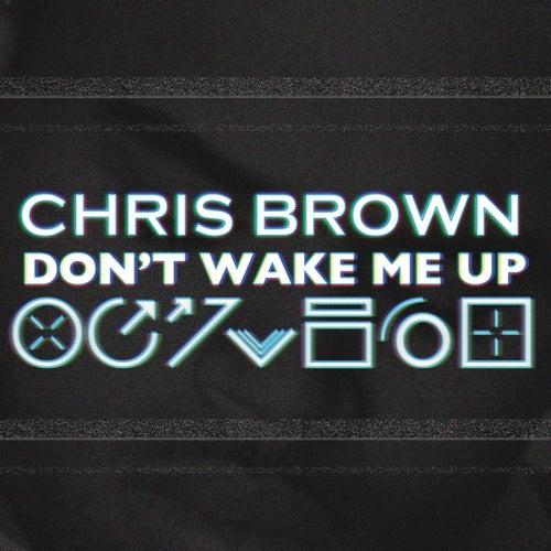 Don't Wake Me Up de Chris Brown