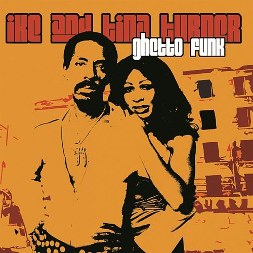 Ghetto Funk von Ike and Tina Turner