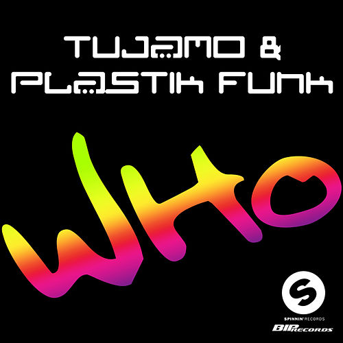 Who by Tujamo