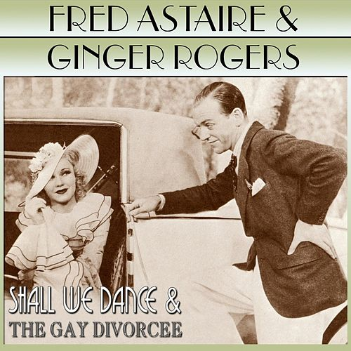 Shall We Dance / The Gay Divorcee by Fred Astaire