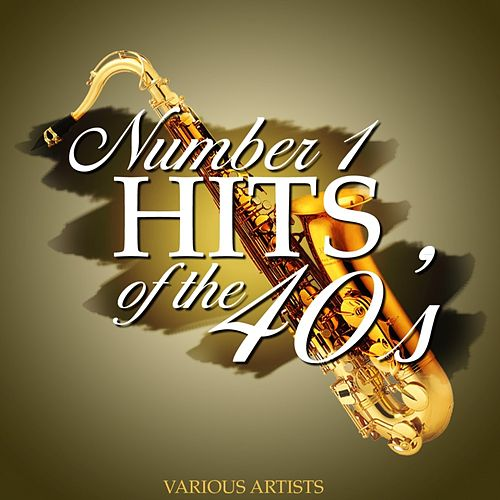 Number 1 Hits Of The 40's von Various Artists