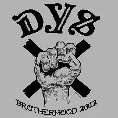Brotherhood 2012 by DYS