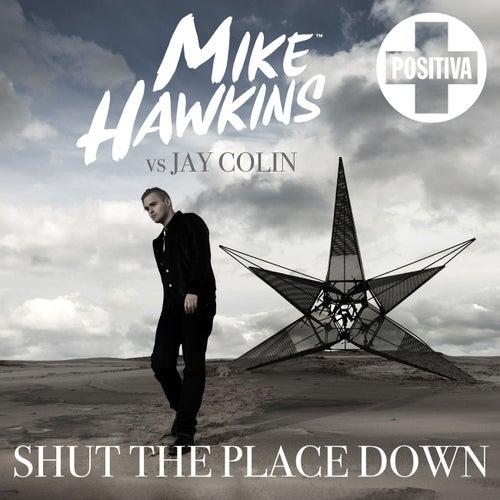 Shut the Place Down von Mike Hawkins