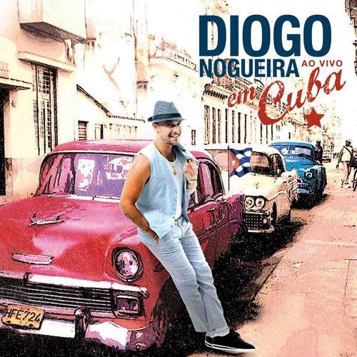 Diogo Nogueira Ao Vivo Em Cuba (Ao Vivo) de Diogo Nogueira