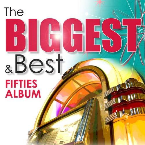 The Biggest & Best Fifties Album de Various Artists