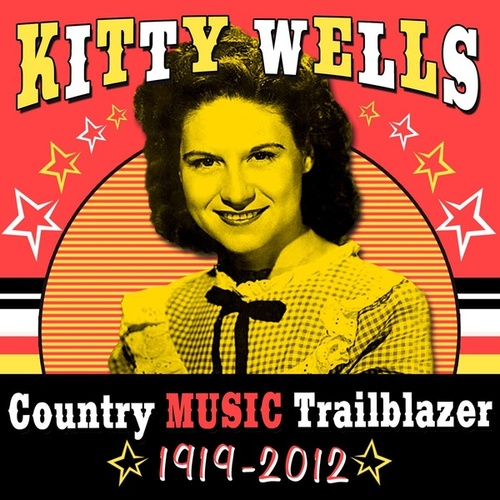 Country Music Trailblazer (1919-2012) by Kitty Wells