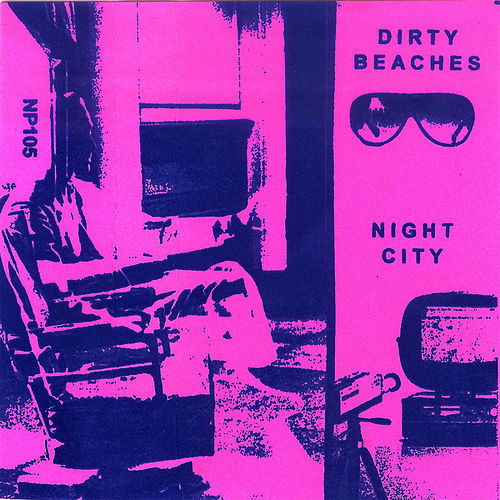 Night City by Dirty Beaches