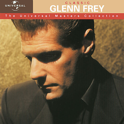 Classic Glenn Frey - The Universal Masters Collection de Glenn Frey