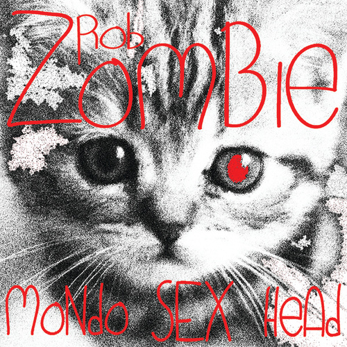 Mondo Sex Head by Rob Zombie