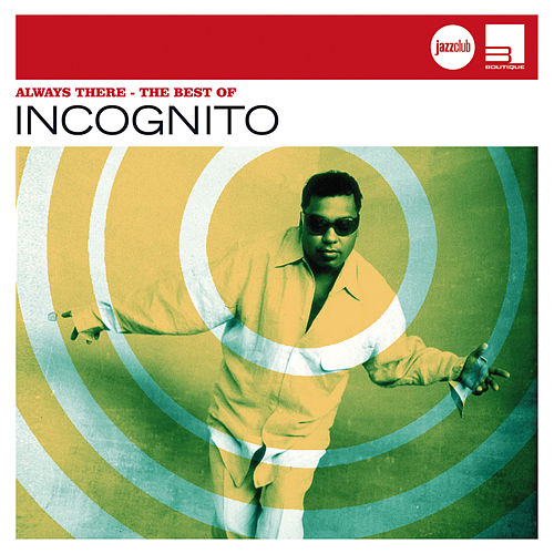 Always There – Best Of Incognito (Jazz Club) von Incognito