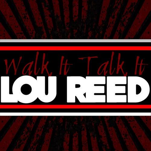 Walk It Talk It de Lou Reed