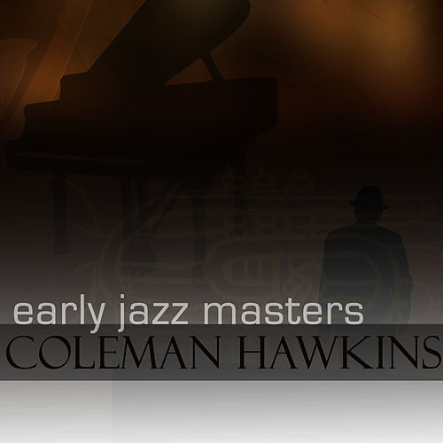Early Jazz Leaders - Coleman Hawkins von Coleman Hawkins