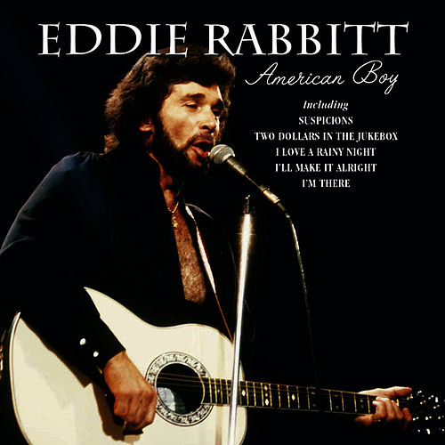 American Boy by Eddie Rabbitt