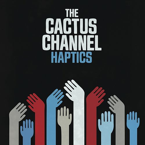 Haptics de The Cactus Channel
