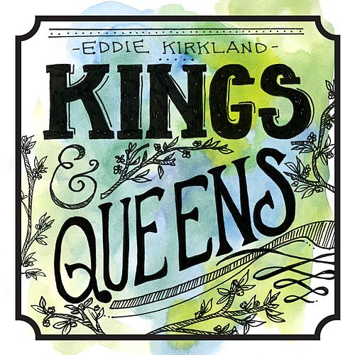 Kings & Queens by Eddie Kirkland