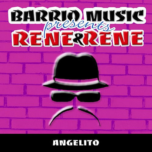 Angelito (Barrio Music Presents) de Rene & Rene
