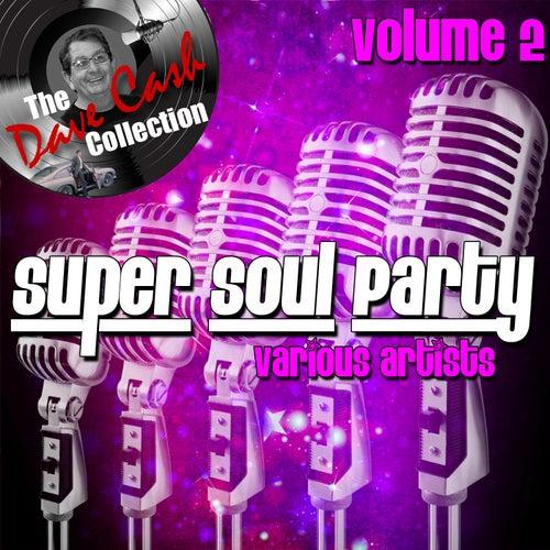 Super Soul Party Volume 2 - [The Dave Cash Collection] von Various Artists