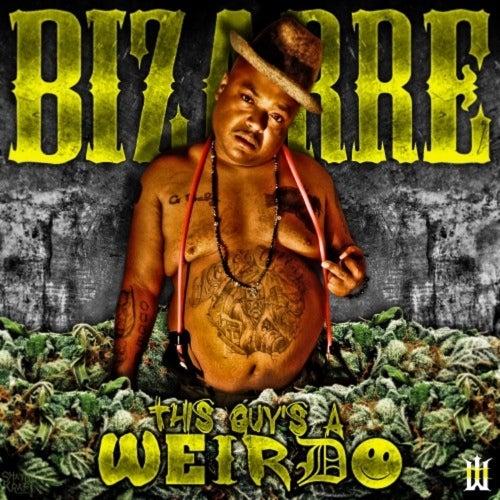 This Guy's a Weirdo by Bizarre