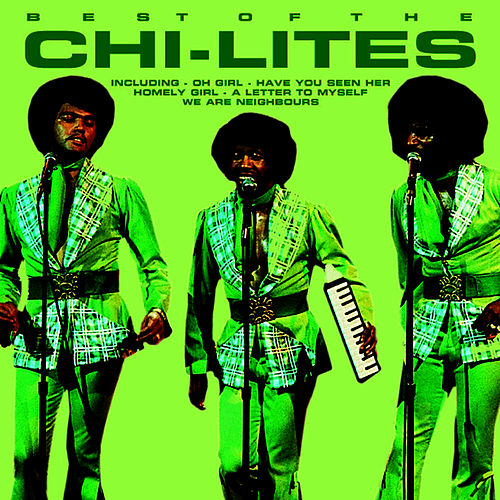 Have You Seen Her de The Chi-Lites : Napster