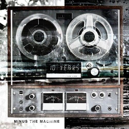 Minus The Machine de 10 Years