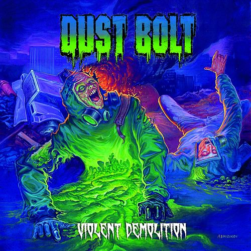 Violent Demolition by Dust Bolt