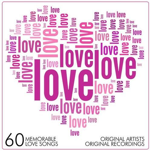 Love, Love, Love - 60 Memorable Love Songs by Various Artists