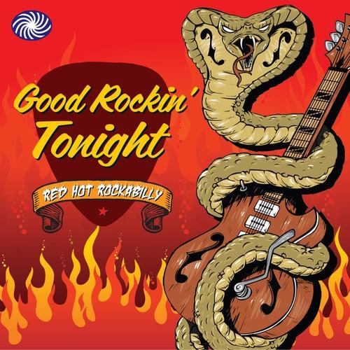 Good Rockin' Tonight: Red Hot Rockabilly by Various Artists