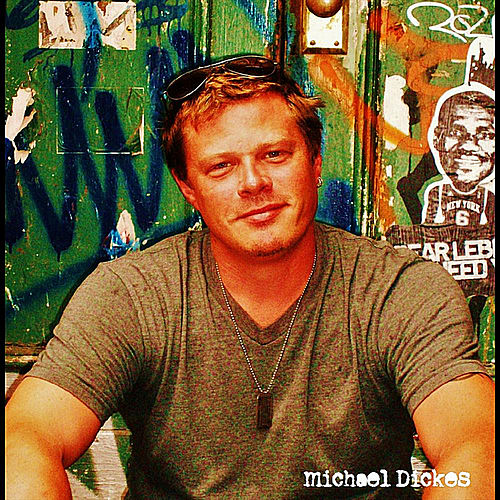 Michael Dickes by Michael Dickes