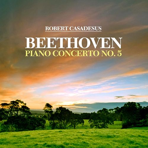 Beethoven Piano Concerto No. 5 de Robert Casadesus