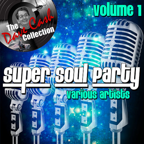 Super Soul Party Volume 1 - [The Dave Cash Collection] de Various Artists