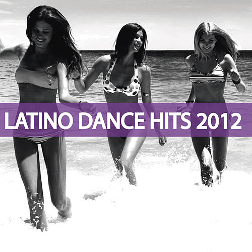 Latino Dance Hits 2012 de Various Artists